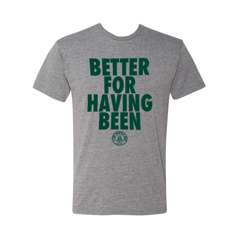 Better For Having Been Vintage Tee